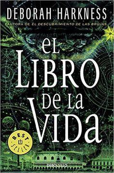 El Libro De La Vida. El Descubrimiento De Las Brujas 3 BEST SELLER: Amazon.es: DEBORAH HARKNESS: Libros