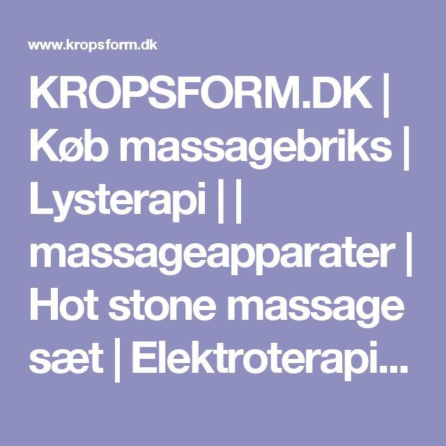 KROPSFORM.DK | Køb massagebriks | Lysterapi | | massageapparater | Hot stone massage sæt | Elektroterapi | selvbruner | Slankedragter | MCT olie oil