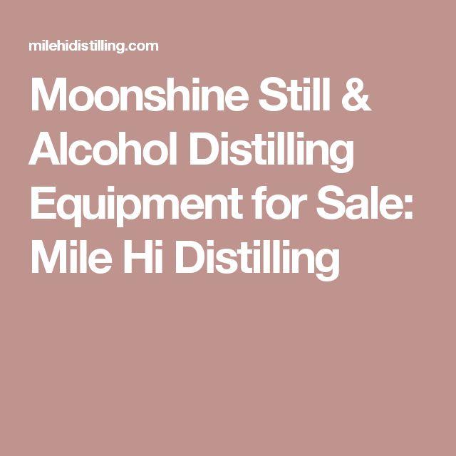 Moonshine Still & Alcohol Distilling Equipment for Sale: Mile Hi Distilling