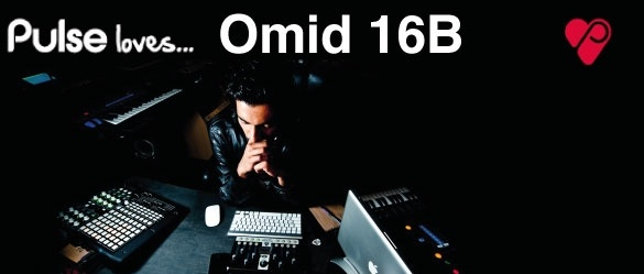 Pulse gets down with the legendary Omid 16B