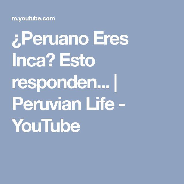 ¿Peruano Eres Inca? Esto responden... | Peruvian Life - YouTube