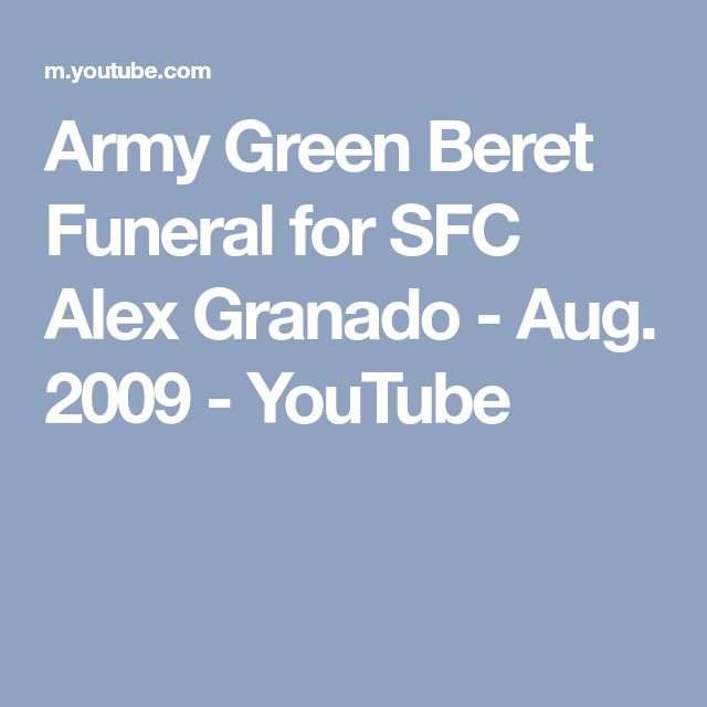 Army Green Beret Funeral for SFC Alex Granado - Aug. 2009 - YouTube