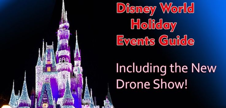 Guide to Disney World Holiday Happenings – Including the New Drone Show