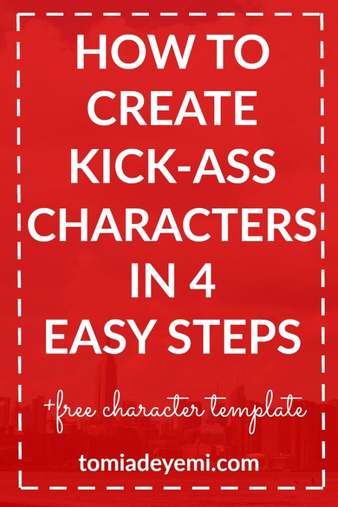 The character is the heart of every story. Make sure that heart kicks ass