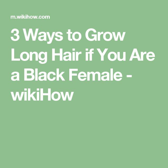 how to grow long hair for black females