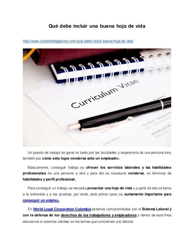 Qué debe incluir una buena hoja de vida http://www.colombialegalcorp.com/que-debe-incluir-buena-hoja-de-vida/ Un puesto de...