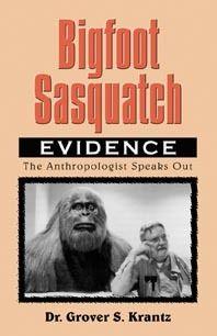 Bigfoot Sasquatch Evidence Grover Krantz Cryptozoology