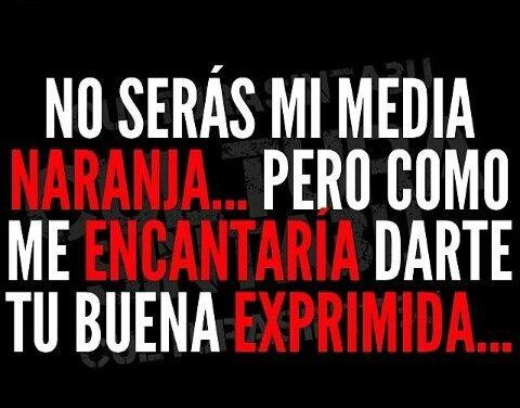 ...jajajaja La Verdad Si!!!!