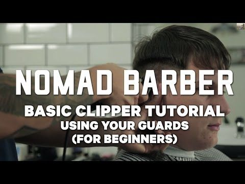 Barber School - Basic Clipper Cutting - Using Your Guards - For Beginners (Nomad Barber) - YouTube