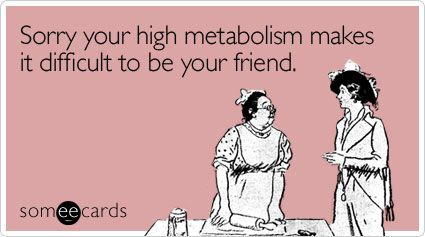 yes! sorry.: No Friends, High Metabolism, Difficult, Skinny Friends, Funny Apology, Annoying Thing, Apology Ecard, Choose Friends