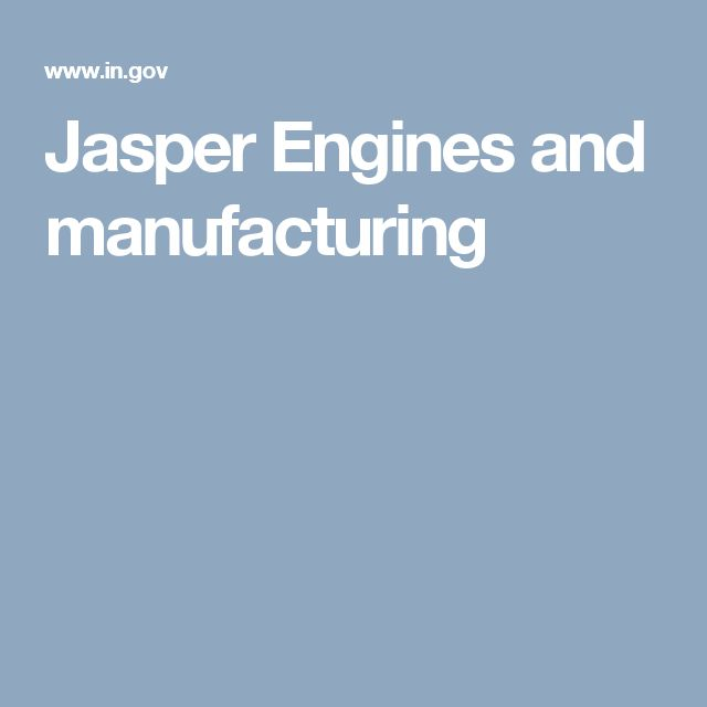 Jasper Engines and manufacturing