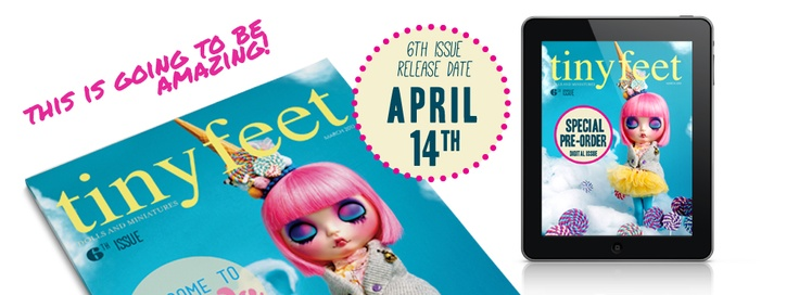 New Tiny Feet magazine issue available 14th of April! <3