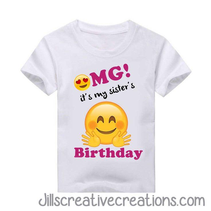 Emoji its my sisters birthday T-Shirt, OMG