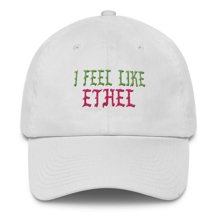 """I Feel Like Ethel"" Alpha Kappa Alpha Sorority Incorporated Dad Cap"
