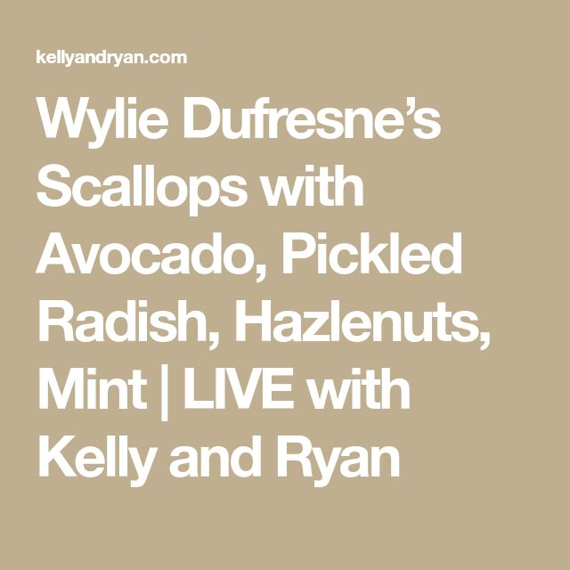 Wylie Dufresne's Scallops with Avocado, Pickled Radish, Hazlenuts, Mint | LIVE with Kelly and Ryan