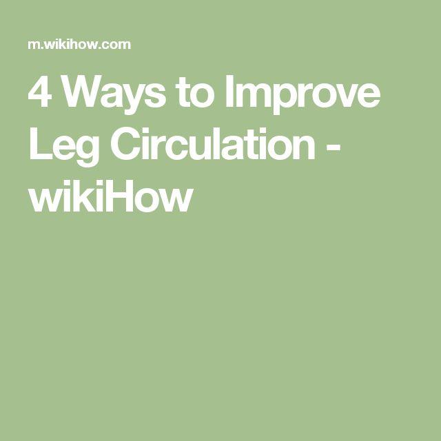 4 Ways to Improve Leg Circulation - wikiHow