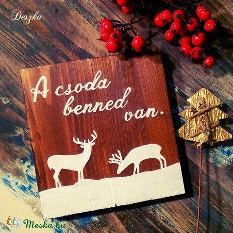 A csoda benned van. - karácsonyi deszkakép (Deszka) - Meska.hu