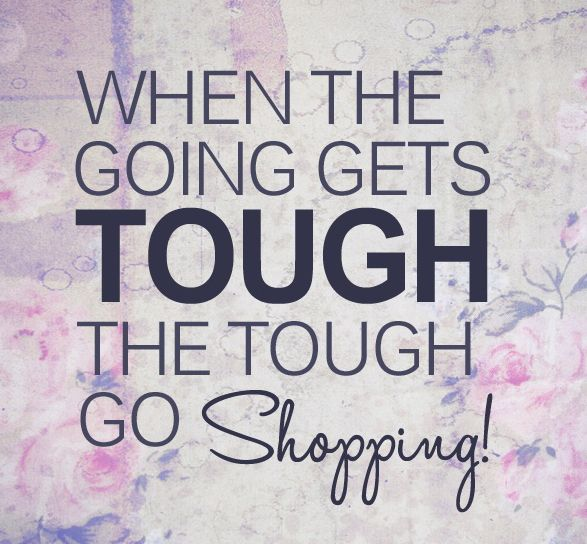 Best Shopping Quotes We Love Images On   Words