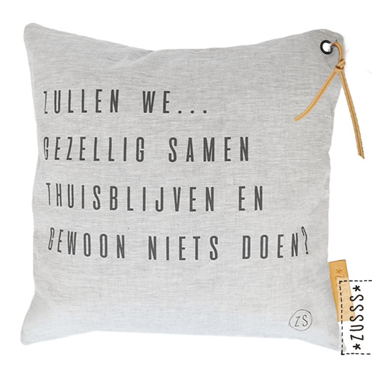 Zusss | Kussen zullen we gezellig | http://www.zusss.nl/product/kussen-tekst-zullen-we-gezellig/