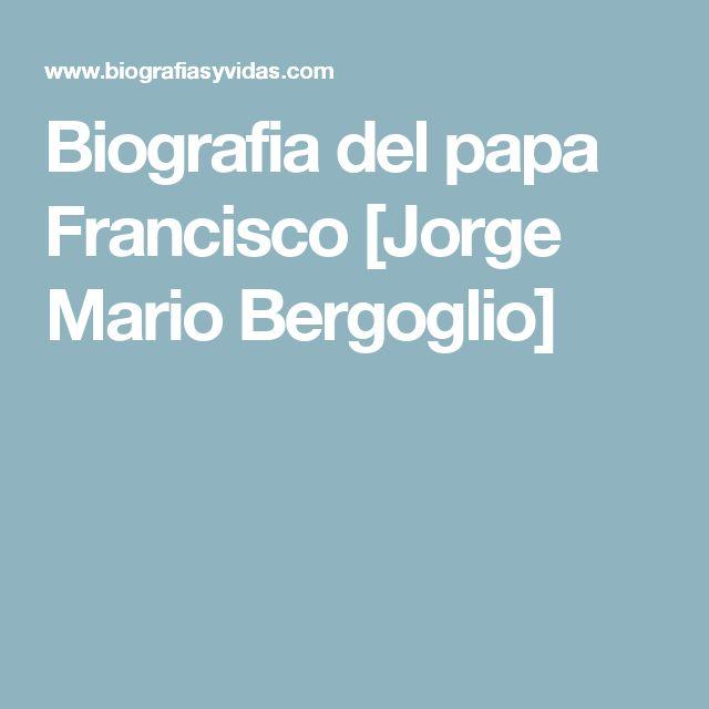 Biografia del papa Francisco [Jorge Mario Bergoglio]