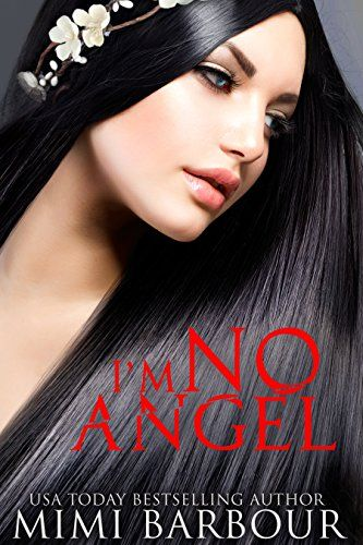 #FREE on Nov 27 & 28th HAPPY BLACK FRIDAY!!! Amazon.com: I'm No Angel eBook: Mimi Barbour: Kindle Store **Her father  might call her angel, but she knows the truth!
