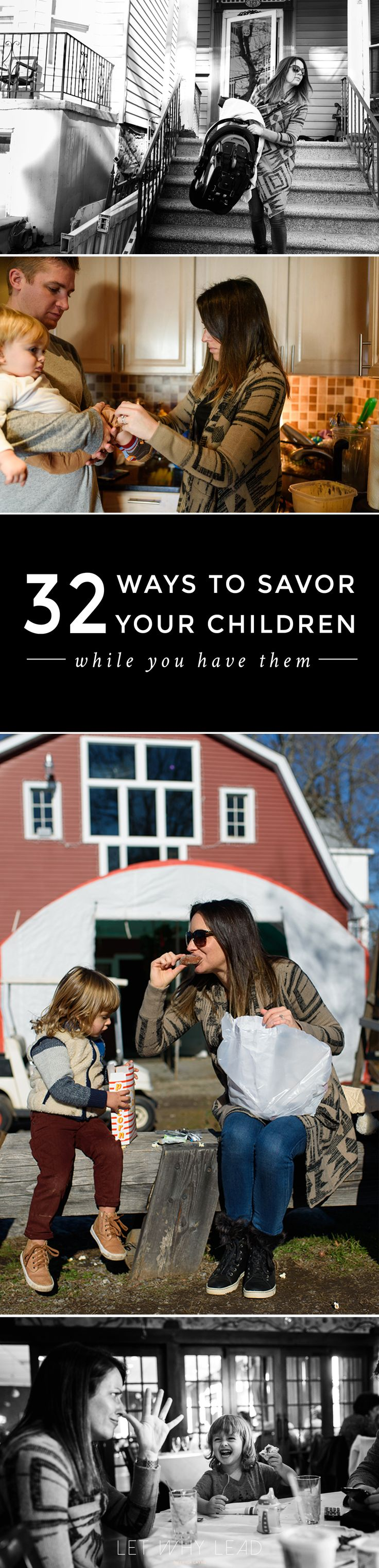 I LOVE THIS We know it goes fast, but savoring these days with our kids isn't as easy as we'd like. For inspiration—32 Ways to Savor Your Children While You have Them