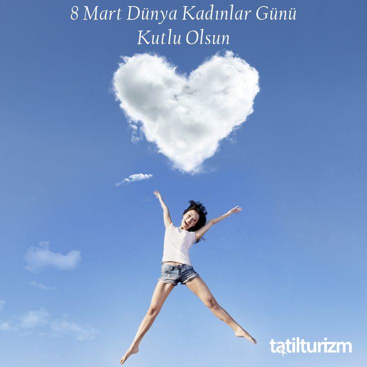 Dünya sizin varlığınızla güzel. 8 Mart Dünya Kadınlar Gününüz Kutlu Olsun. :) #tatilturizm #8martkadinlargünü