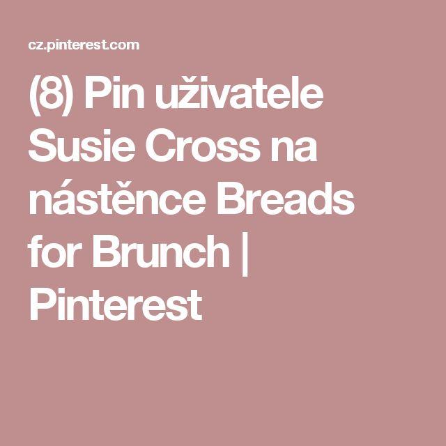 (8) Pin uživatele Susie Cross na nástěnce Breads for Brunch | Pinterest