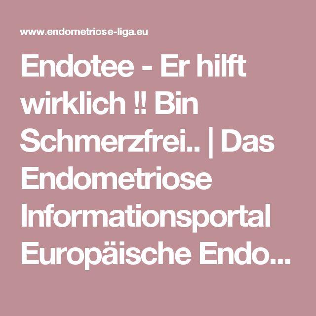 Endotee - Er hilft wirklich !! Bin Schmerzfrei..  | Das Endometriose Informationsportal Europäische Endometriose Liga