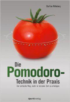 Die Pomodoro-Technik in der Praxis: Der einfache Weg mehr in kÃrzerer Zeit zu erledigen