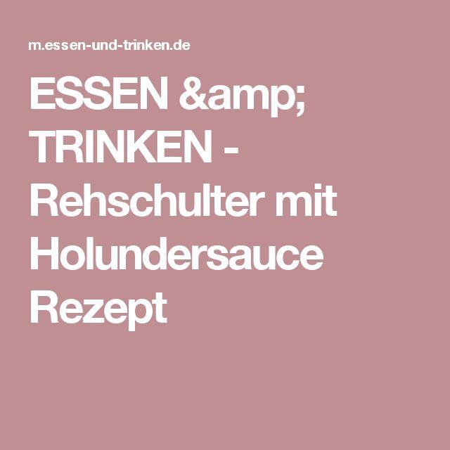 ESSEN & TRINKEN - Rehschulter mit Holundersauce Rezept