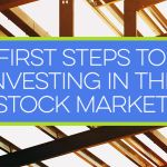 First Steps to Investing in the Stock Market