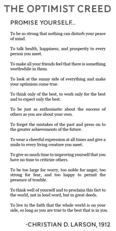 """The Optimist Creed"" by Christian D. Larson, originally written in his book, ""Your Forces and How to Use Them"" @ http://pinterest.com/rjburkhart3/rx-bold-aspirations-smartmeme/"