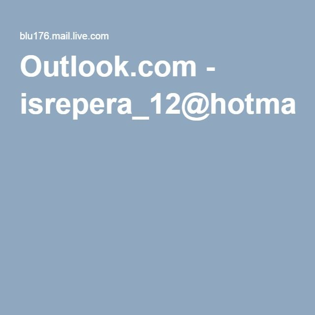 Outlook.com - isrepera_12@hotmail.com