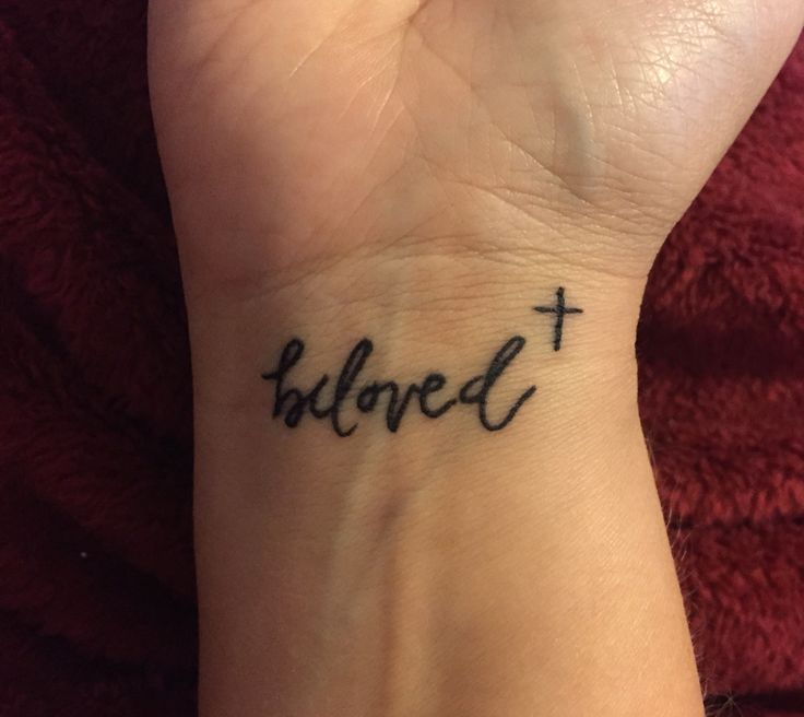 Beloved with a cross tattoo Remember how much you are loved