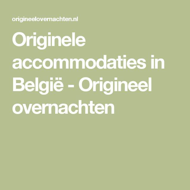 Originele accommodaties in België - Origineel overnachten