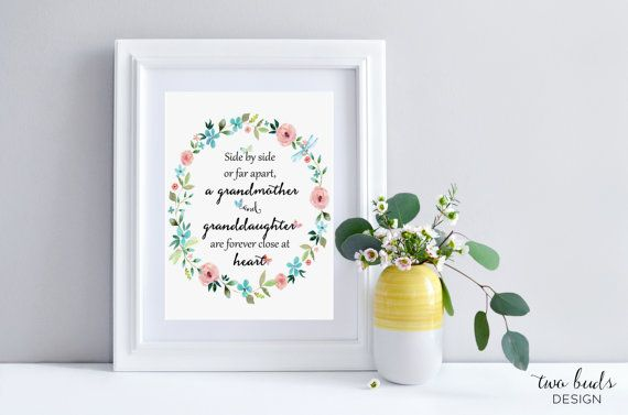 ❁ ❁ ❁ INSTANT DOWNLOAD ❁ ❁ ❁ 'Side by Side of Far Apart, Grandmother and Granddaughter are Forever Close at Heart' – Quote Printable Art This