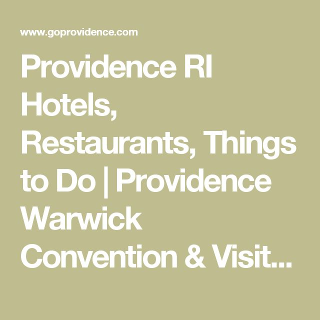 Providence RI Hotels, Restaurants, Things to Do | Providence Warwick Convention & Visitors Bureau