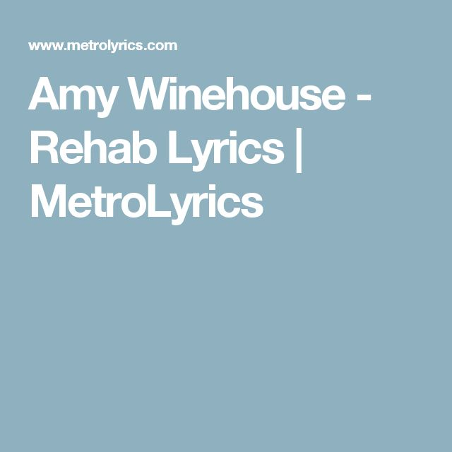 Amy Winehouse - Rehab Lyrics | MetroLyrics