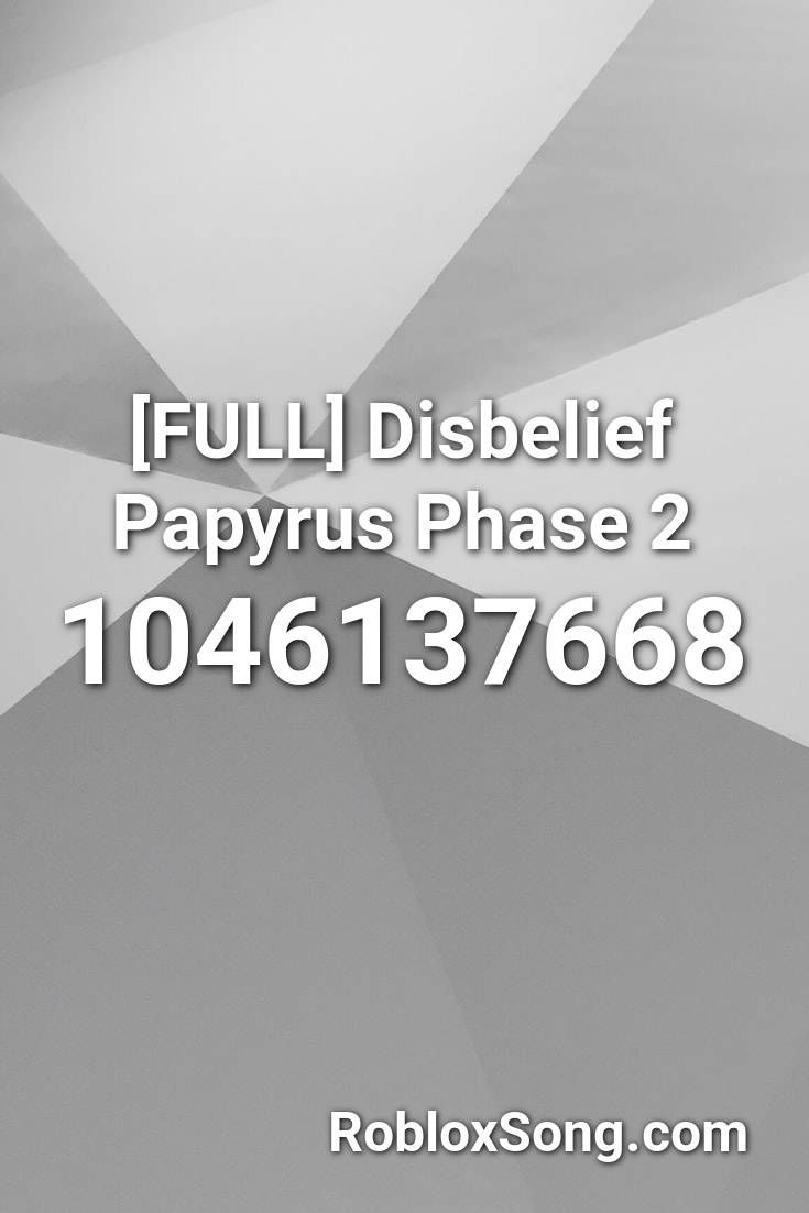 Full Disbelief Papyrus Phase 2 Roblox Id Roblox Music Codes In 2020 Roblox Phase 2 Music