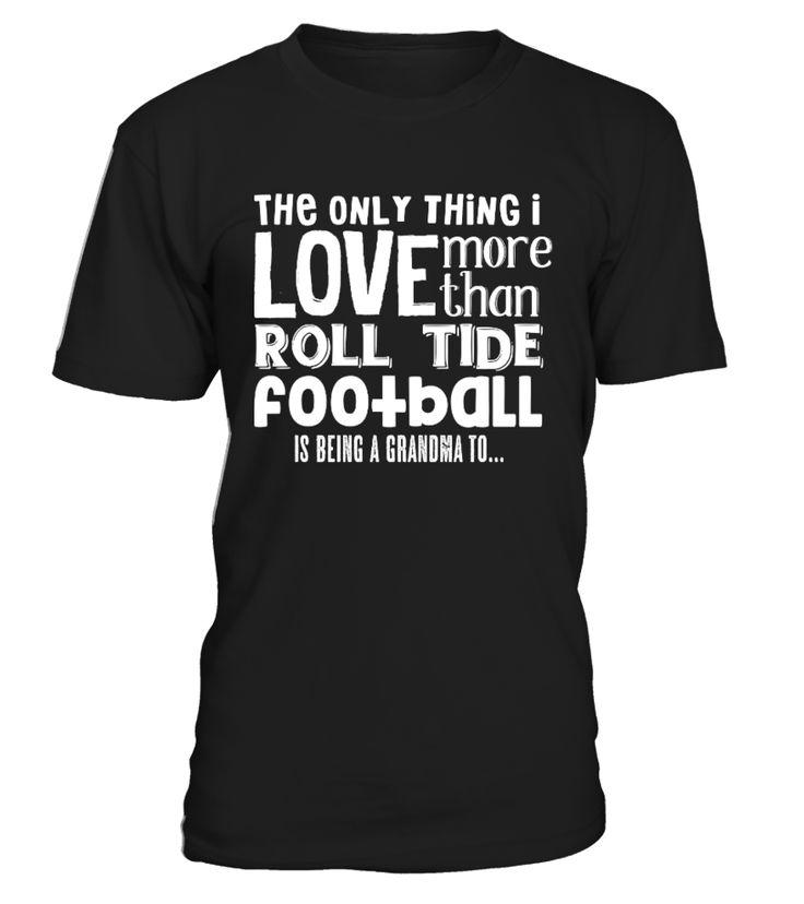 I love more than roll tide football  #image #shirt #gift #idea #hot #tshirt #idea