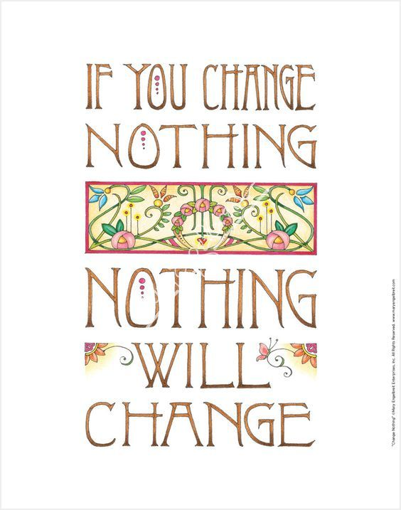 If you change nothing, nothing will change. Yeah baby, this is totally  #WildlyAlive! #selflove #fitness #health #nutrition #weight #loss LEARN MORE →  www.WildlyAliveWeightLoss.com