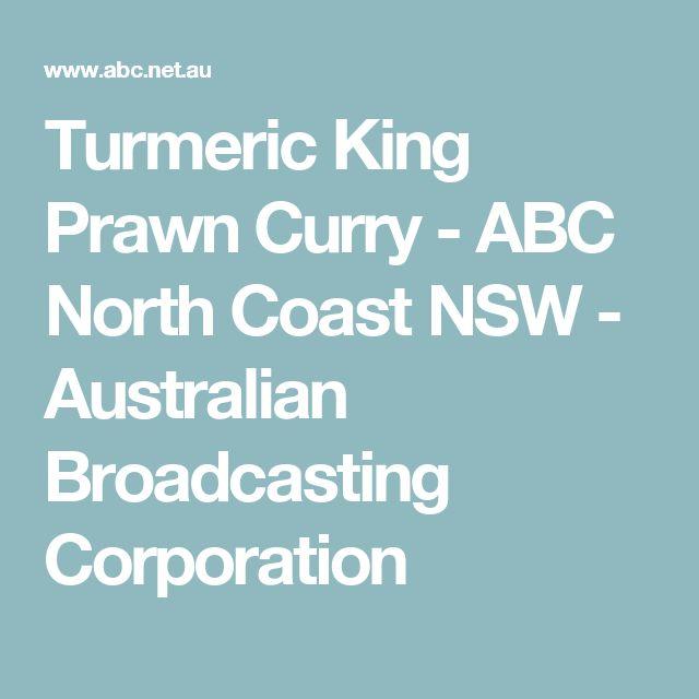 Turmeric King Prawn Curry - ABC North Coast NSW - Australian Broadcasting Corporation