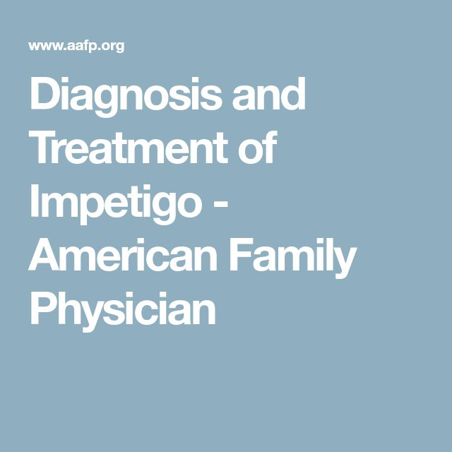 Diagnosis and Treatment of Impetigo - American Family Physician