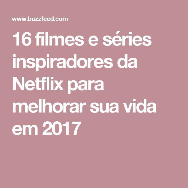 16 filmes e séries inspiradores da Netflix para melhorar sua vida em 2017