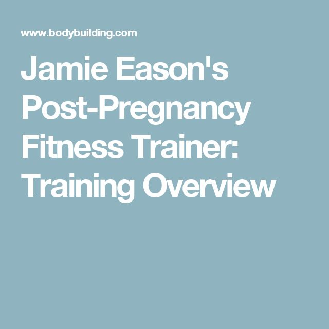 Jamie Eason's Post-Pregnancy Fitness Trainer: Training Overview