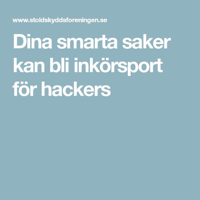 Dina smarta saker kan bli inkörsport för hackers