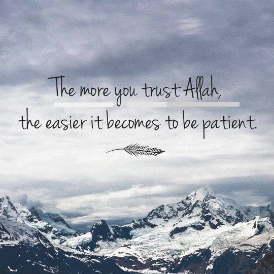 The more you trust Allah