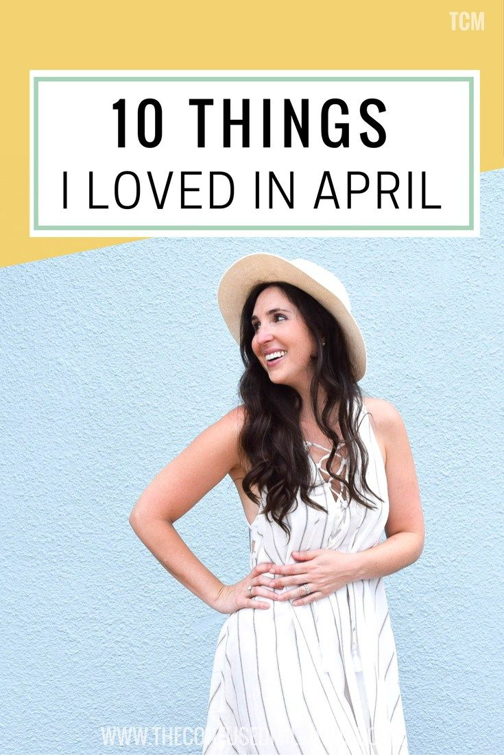 10 things i loved in april - The confused millennial, millennial blogger