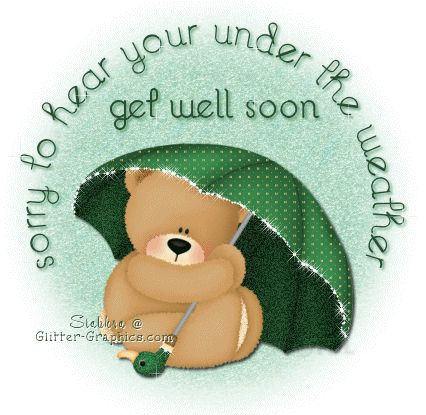 Get Well Soon Glitter Graphics | Glitter Text » Get Well Soon » Sorry to Hear Your Under the W...